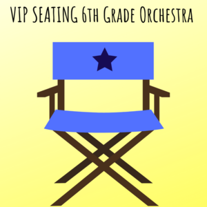 Vip seating 6th grade orchestra  s300