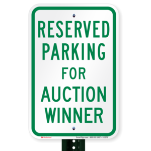 Auction winner reserved parking sign k 1573 pl s300